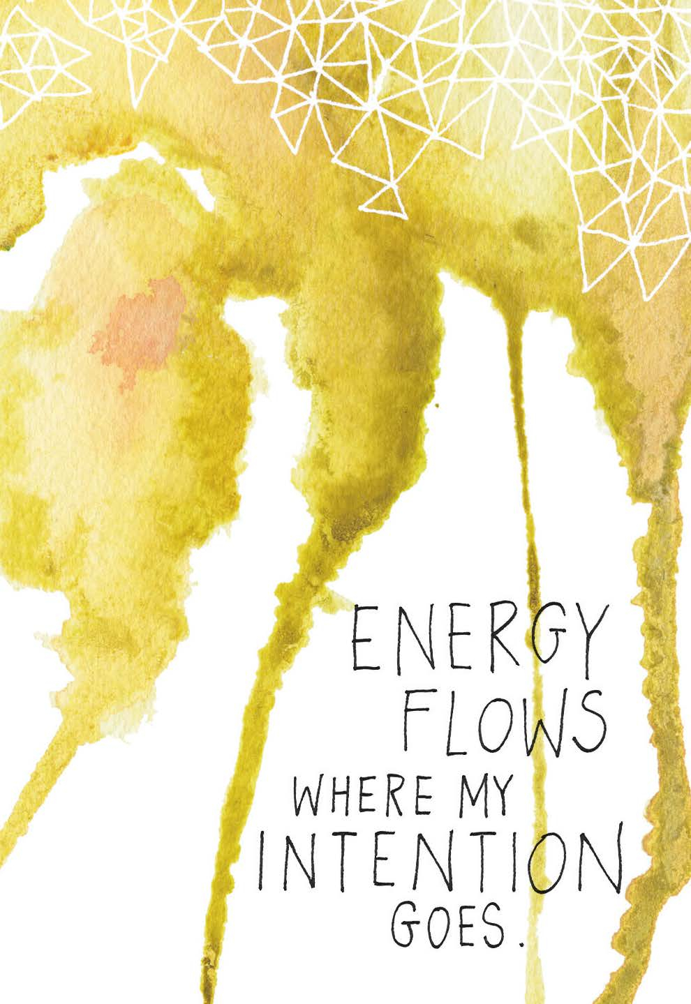 Energy flows where my intention goes